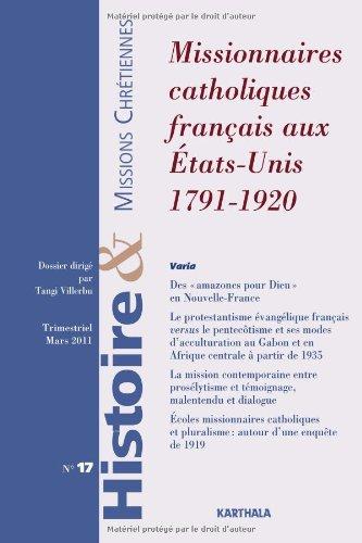 Histoire et missions chrétiennes n-17. Missionnaires catholiques français aux Etats-Unis 1791-1920