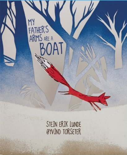 My Father's Arms Are A Boat by Stein Erik Lunde (2013-02-05)