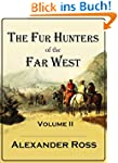 The Fur Hunters of the Far West: a Na...