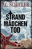'Strandmädchentod - Thriller' von B.C. Schiller