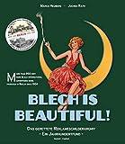 Blech is beautiful! - Berlin Edition: Das gerettete Reklameschilderarchiv - Ein Jahrhundertfund