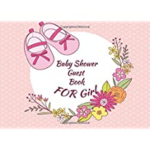 Baby Shower Guest Book for Girl: Baby Guest Book Shower,Welcome Baby Message Book,Advice for Parents and Wishes for baby,Comments or Predictions (Baby Shower Guest Book Girl)