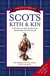 Collins Guide to Scots Kith and Kin: A Guide to the Clans and Surnames of Scotland