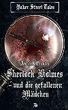 Sherlock Holmes und die gefallenen Mädchen (Baker Street Tales 5) von Astrid Pfister