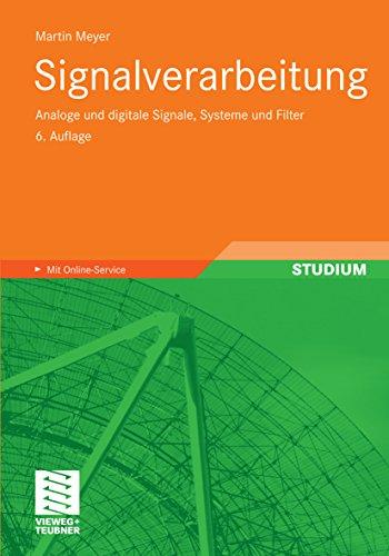 Signalverarbeitung: Analoge und digitale Signale, Systeme und Filter -