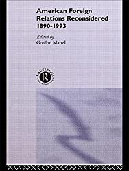 American Foreign Relations Reconsidered: 1890-1993 by Gordon Martel (1994-05-19)