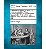 download ebook a treatise on the law of tithes: to which is added the tithes commutation act for england and wales (6 & 7 w. 4, c. 71): with practical notes and index. volume 1 of 2 (paperback) - common pdf epub