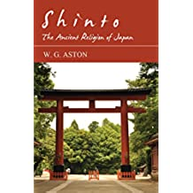 Shinto - The Ancient Religion of Japan (English Edition)