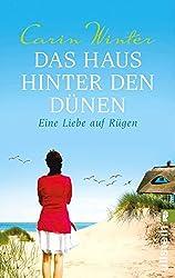 Das Haus hinter den Dünen: Eine Liebe auf Rügen