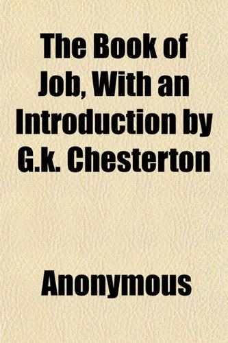The Book of Job, With an Introduction by G.k. Chesterton