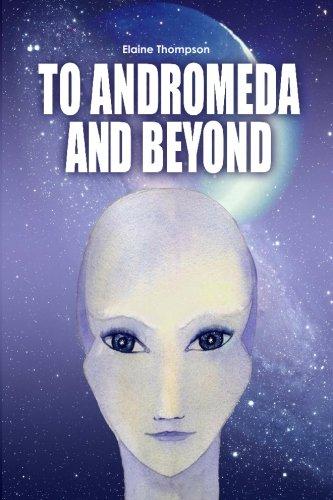To Andromeda and Beyond: 1 por Elaine Thompson