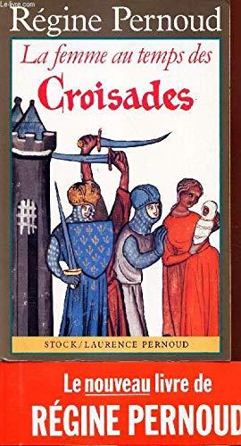 La Femme au temps des Croisades par Régine Pernoud