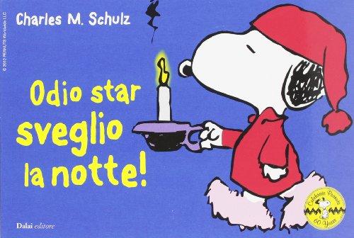 Odio star sveglio la notte! Celebrate Peanuts 60 years: 30