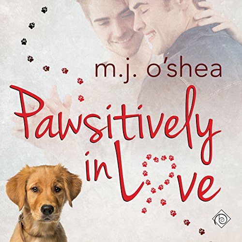 Pawsitively in Love - M.J. O'Shea - Unabridged