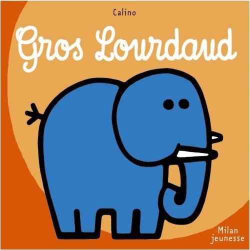 Gros Lourdaud (livre de bain)
