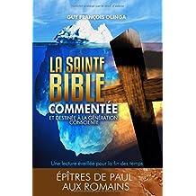 La Sainte Bible Commentée - Épître de Paul aux Romains (La Sainte Bible Commentée pour la Génération Consciente)
