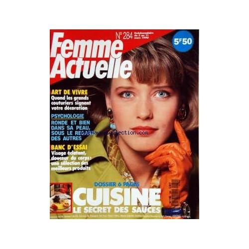 FEMME ACTUELLE [No 284] du 05/03/1990 - CUISINE / LE SECRET DES SAUCES - VISAGE ECLATANT / SELECTION DES MEILLEURS PRODUITS - ART DE VIVRE