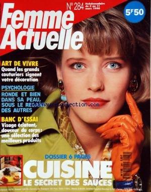 FEMME ACTUELLE [No 284] du 05/03/1990 - CUISINE / LE SECRET DES SAUCES - VISAGE ECLATANT / SELECTION DES MEILLEURS PRODUITS - ART DE VIVRE par Collectif