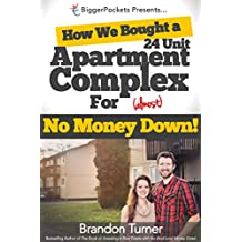 How We Bought a 24-Unit Apartment Building for (Almost) No Money Down: A BiggerPockets QuickTip Book (English Edition)