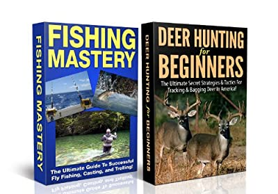 FISHING BOX SET #1: Fishing Mastery + Deer Hunting for Beginners (Deer hunting, tracking, bagging, shooting, loading, deer hunting game, deer hunting books,guns, ... Salmon Fishing, Trout Fishing, Angler)