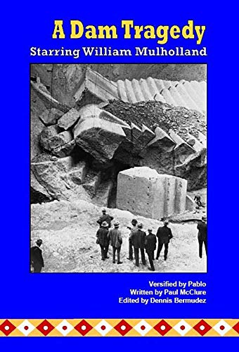 A Dam Tragedy Starring William Mulholland (English Edition)