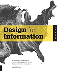Design for Information: An Introduction to the Histories, Theories, and Best Practices Behind Effective Information Visualizations by Isabel Meirelles (Abridged, Audiobook, Box set) Paperback