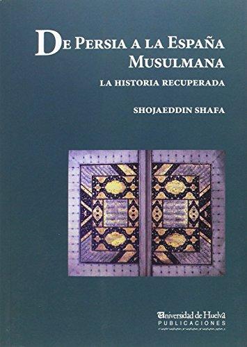 De Persia a la España musulmana: La Historia recuperada (Arias montano)