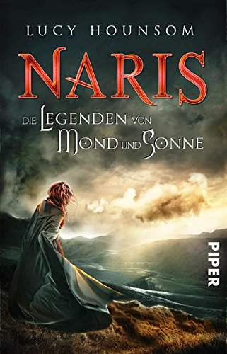 Hounsom, Lucy: Naris -Die Legenden von Mond und Sonne