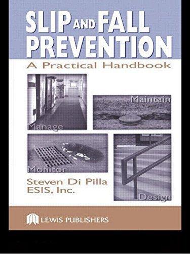 Slip and Fall Prevention: A Practical Handbook by Steven Di Pilla (2003-06-26)