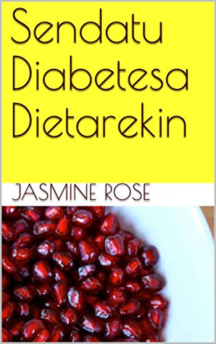 Sendatu Diabetesa Dietarekin (Basque Edition) por Jasmine Rose