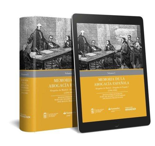 MEMORIA DE LA ABOGACIA ESPAÑOLA VOL I . ABOGADOS DE MADRID ABOGADOS DE ESPAÑA (Monografía)