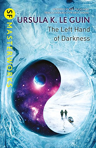 The Left Hand Of Darkness (S.F. MASTERWORKS) por Le Guin K. Ursula