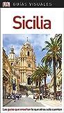 Guía Visual Sicilia: Las guías que enseñan lo que otras solo cuentan (GUIAS VISUALES)