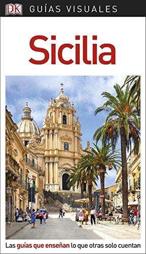 Guía Visual Sicilia: Las guías que enseñan lo que otras solo cuentan (GUIAS VISUALES) por Varios autores
