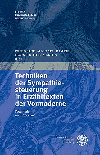 Techniken der Sympathiesteuerung in Erzähltexten der Vormoderne: Potentiale und Probleme (Studien zur historischen Poetik 23)
