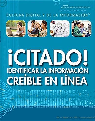 ¡Citado!:Identificar la información creíble en línea (Cited! Identifying Credible Information Online): Identificar La Información Creíble En Línea/ ... Digital and Information Literacy) por Larry Gerber