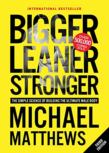 Bigger Leaner Stronger: The Simple Science of Building the Ultimate Male Body (Muscle for Life Book 1) (English Edition) -