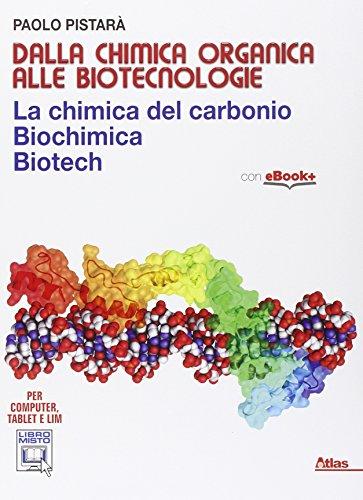 Dalla chimica organica alle biotecnologie. Per i Licei e gli Ist. magistrali. Con e-book. Con espansione online