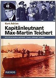 ZEITGESCHICHTE - Kapitänleutnant Max-Martin Teichert - Mit U 456 im Nordmeer und Atlantik - Kreuzer Edinburgh torpediert - FLECHSIG Verlag (Flechsig - Geschichte/Zeitgeschichte)