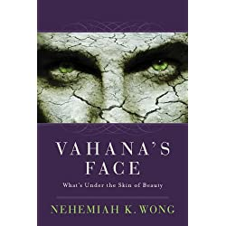 Vahana's Face: What's Under the Skin of Beauty (English Edition)