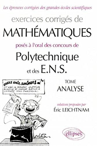 Oral Mathématiques Polytechnique et ENS, Analyse : Exercices corrigés