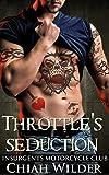 Throttle's Seduction: Insurgents Motorcycle Club (Insurgents MC Romance Book 7)