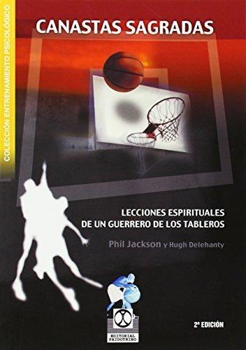 CANASTAS SAGRADAS. Lecciones espirituales de un guerrero de los tableros (Spanish Edition) Second edition by Phil.Delehanty, Hugh. Jackson (2010) Paperback