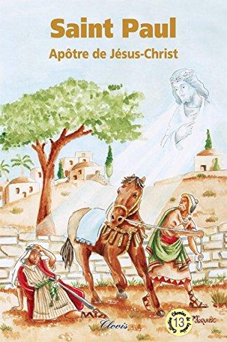 Saint Paul, apôtre de Jésus Jhrist (chemins de lumière n° 13) par  Abbé Gaston Courtois