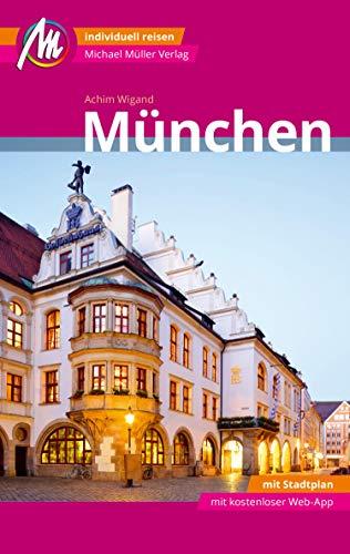München MM-City Reiseführer Michael Müller Verlag: Individuell reisen mit vielen praktischen Tipps und Web-App mmtravel.com Individuelle Tipps