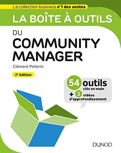 La boîte à outils du Community Manager - 2ed. par Clément Pellerin
