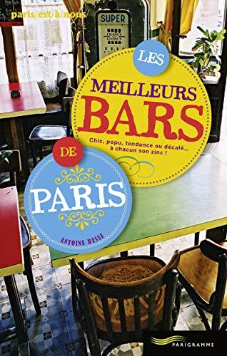 Les meilleurs bars de Paris 2014 par Antoine Besse