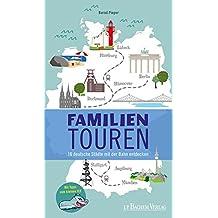 Familientouren: 16 deutsche Städte mit der Bahn entdecken