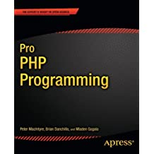 Pro PHP Programming (Expert's Voice in Open Source) by Mladen Gogala (2011-08-04)