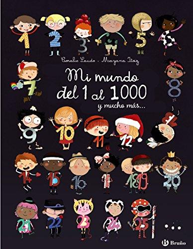 Mi mundo del 1 al 1000 y mucho más... (Castellano - A Partir De 3 Años - Álbumes - Otros Álbumes) por Coralie Saudo